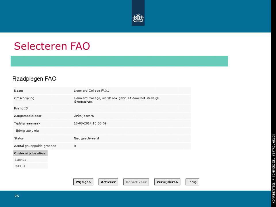 CONFIDENTEEL / COMMERCIEEL VERTROUWELIJK 26 Selecteren FAO