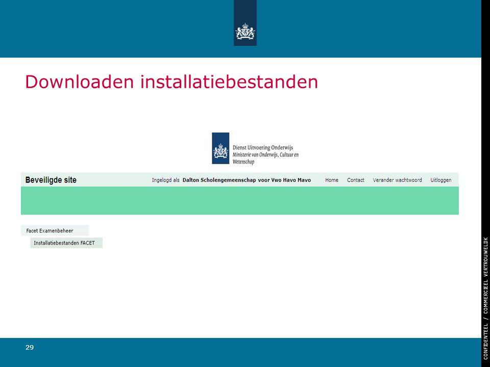 CONFIDENTEEL / COMMERCIEEL VERTROUWELIJK 29 Downloaden installatiebestanden