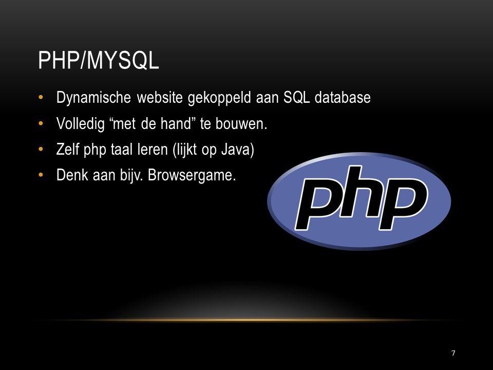 """PHP/MYSQL 7 Dynamische website gekoppeld aan SQL database Volledig """"met de hand"""" te bouwen. Zelf php taal leren (lijkt op Java) Denk aan bijv. Browser"""