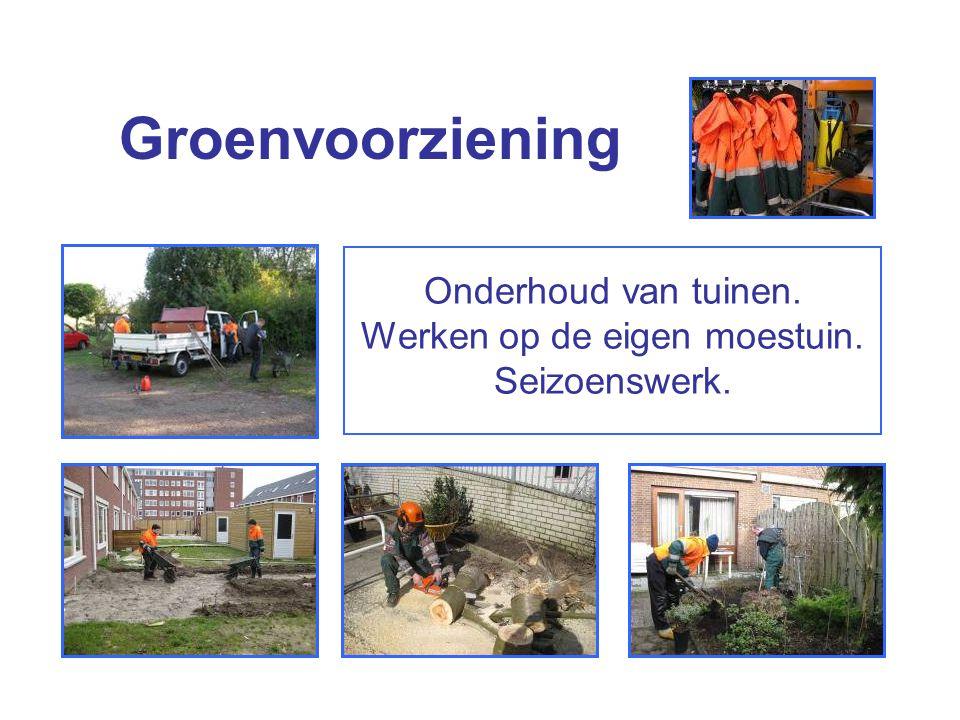 Groenvoorziening Onderhoud van tuinen. Werken op de eigen moestuin. Seizoenswerk.