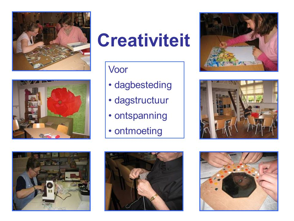 Creativiteit Voor dagbesteding dagstructuur ontspanning ontmoeting