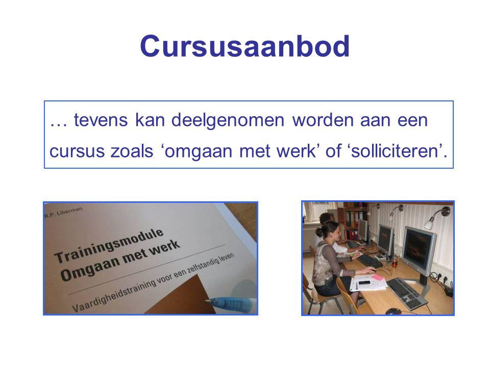 … tevens kan deelgenomen worden aan een cursus zoals 'omgaan met werk' of 'solliciteren'. Cursusaanbod