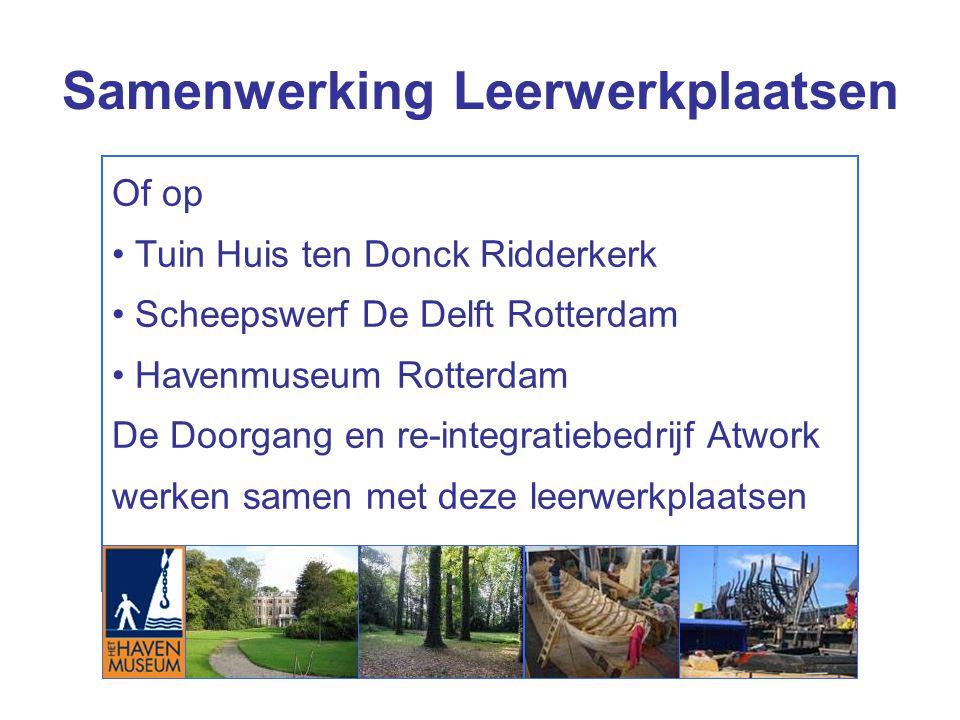 Of op Tuin Huis ten Donck Ridderkerk Scheepswerf De Delft Rotterdam Havenmuseum Rotterdam De Doorgang en re-integratiebedrijf Atwork werken samen met