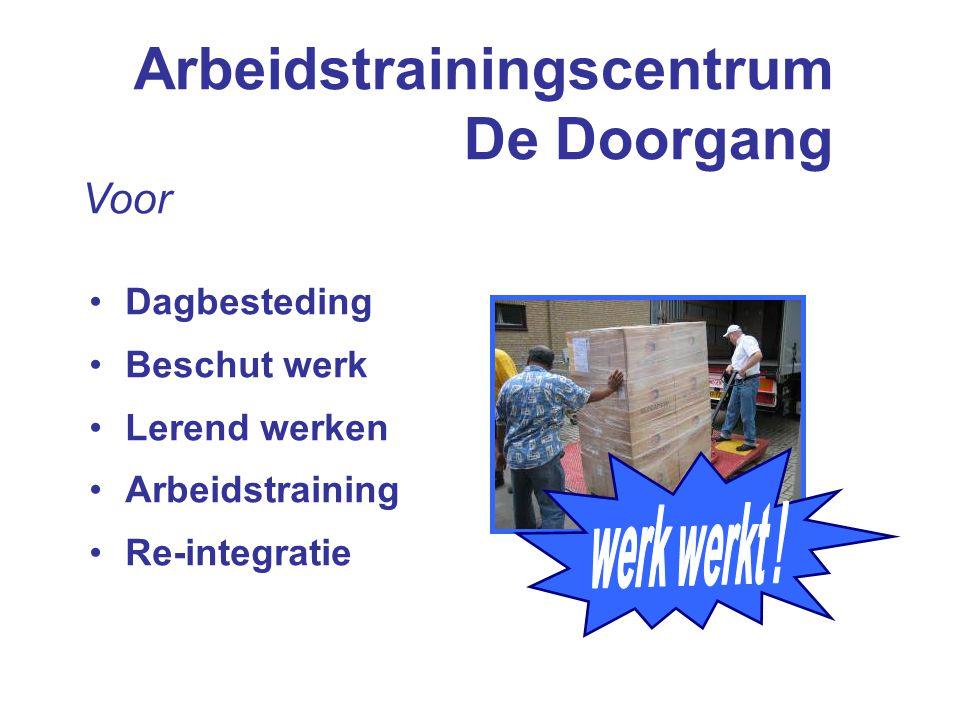 Arbeidstrainingscentrum De Doorgang Dagbesteding Beschut werk Lerend werken Arbeidstraining Re-integratie Voor