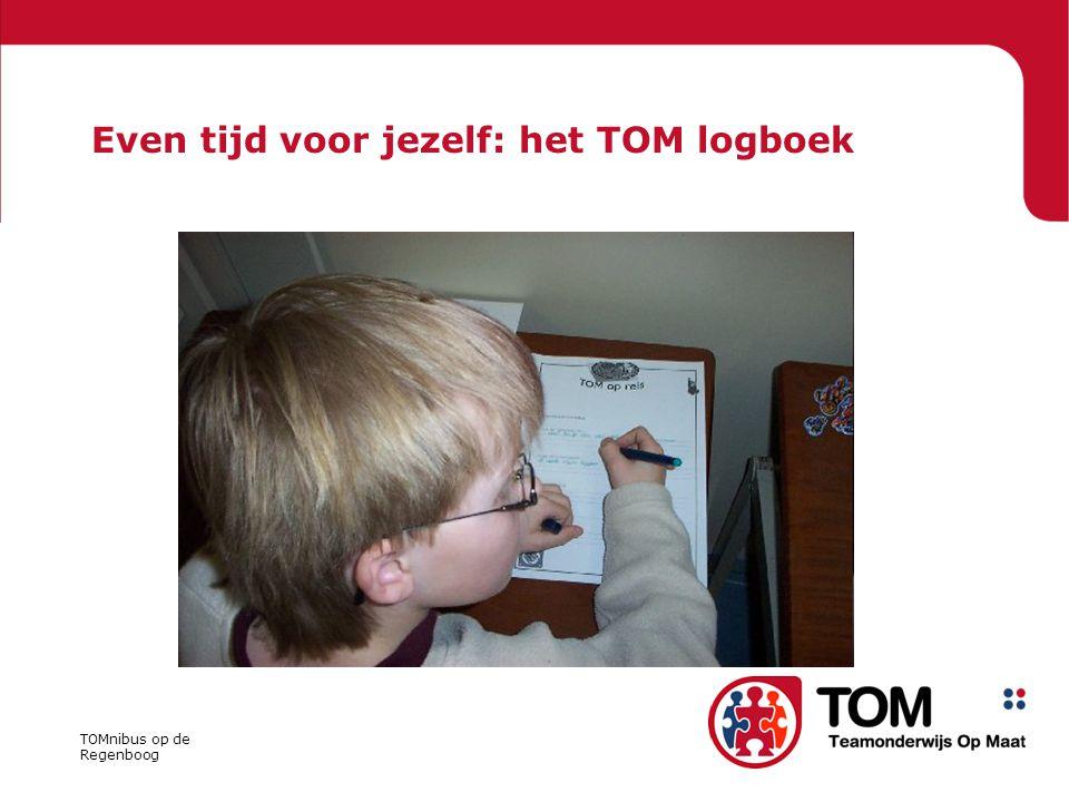 TOMnibus op de Regenboog Even tijd voor jezelf: het TOM logboek