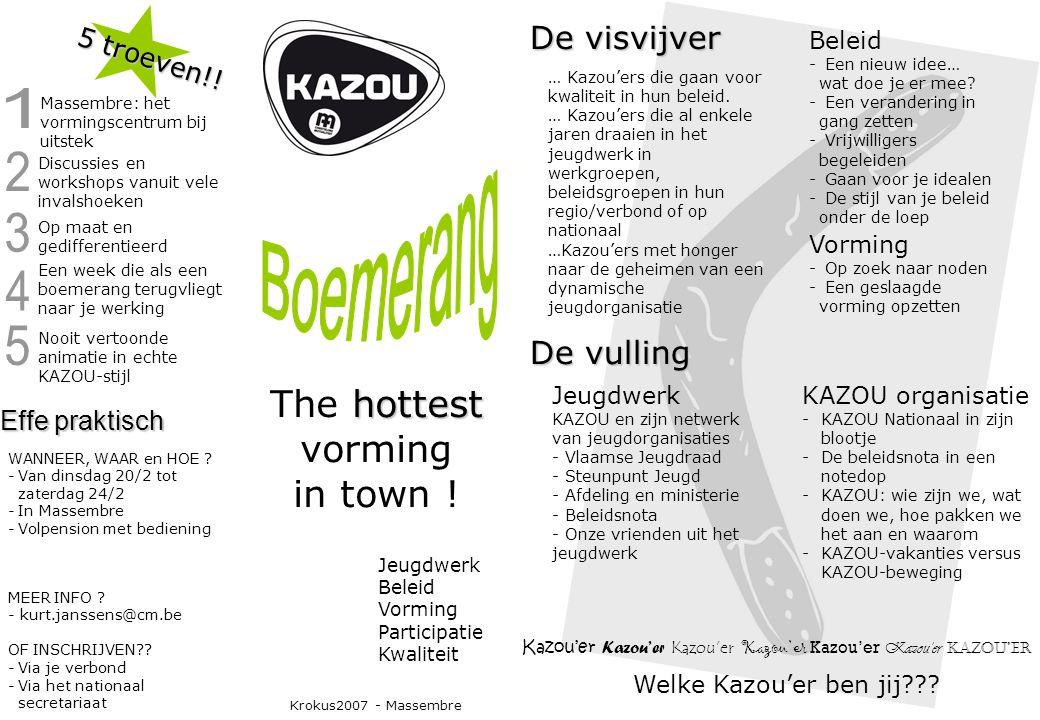 Jeugdwerk Beleid Vorming Participatie Kwaliteit hottest The hottest vorming in town ! De visvijver Kazou'er Kazou'er Kazou'er Kazou'er Kazou'er Kazou'
