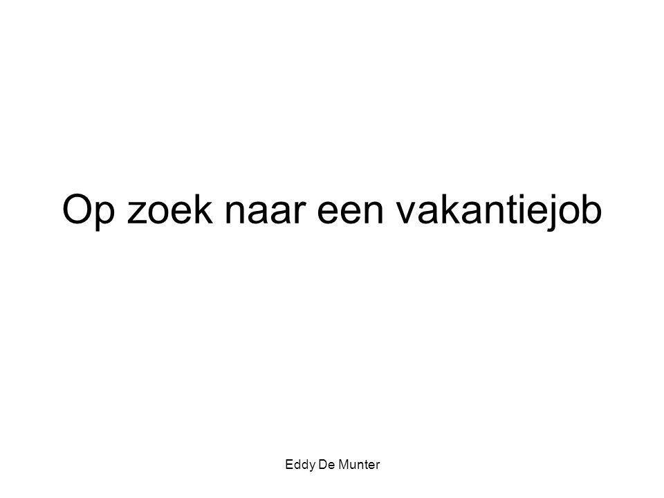 Op zoek naar een vakantiejob Eddy De Munter