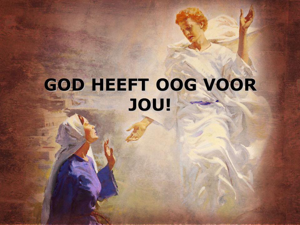 GOD HEEFT OOG VOOR JOU!