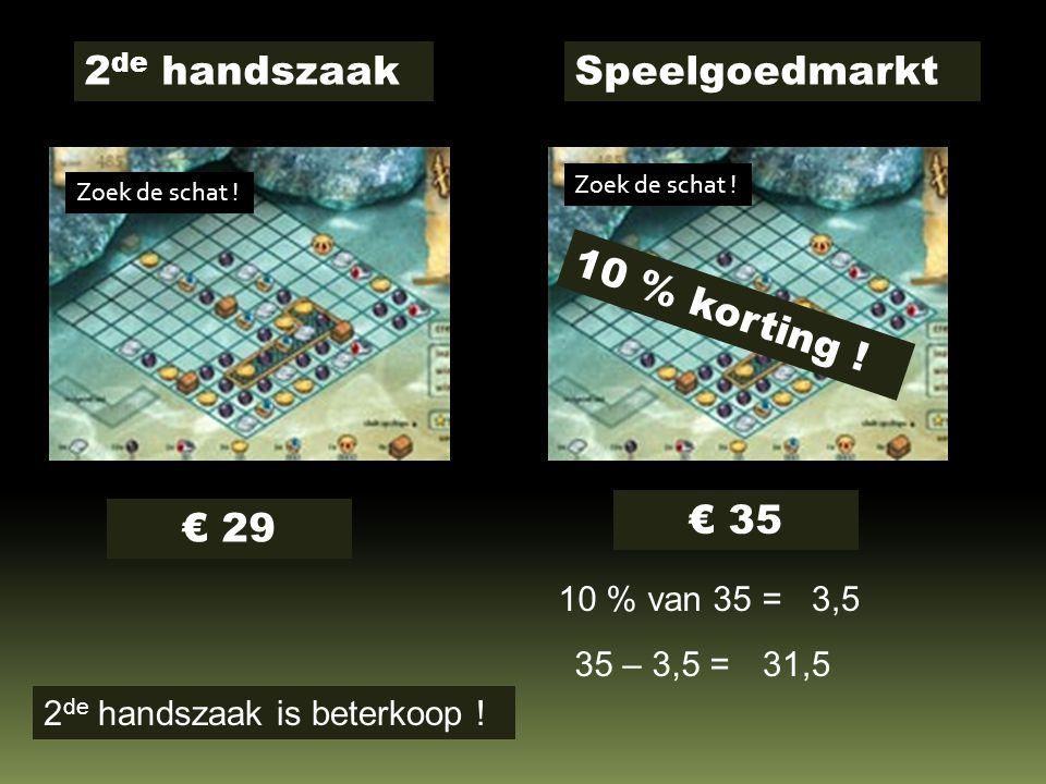 Zoek de schat . 2 de handszaak € 29 Speelgoedmarkt Zoek de schat .