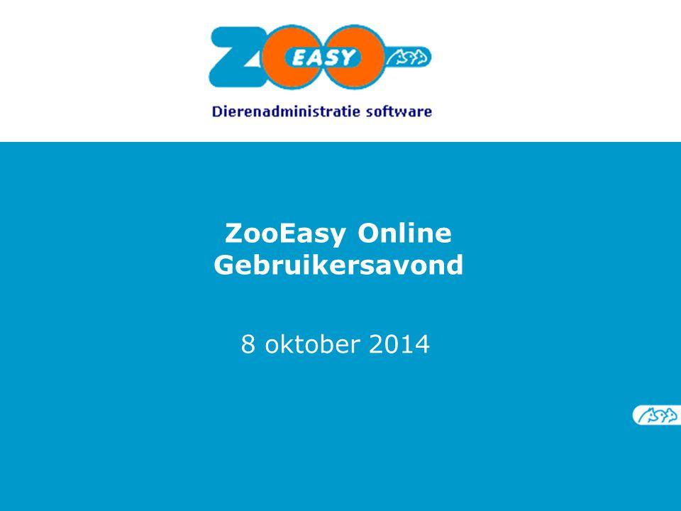 ZooEasy Online Gebruikersavond 8 oktober 2014