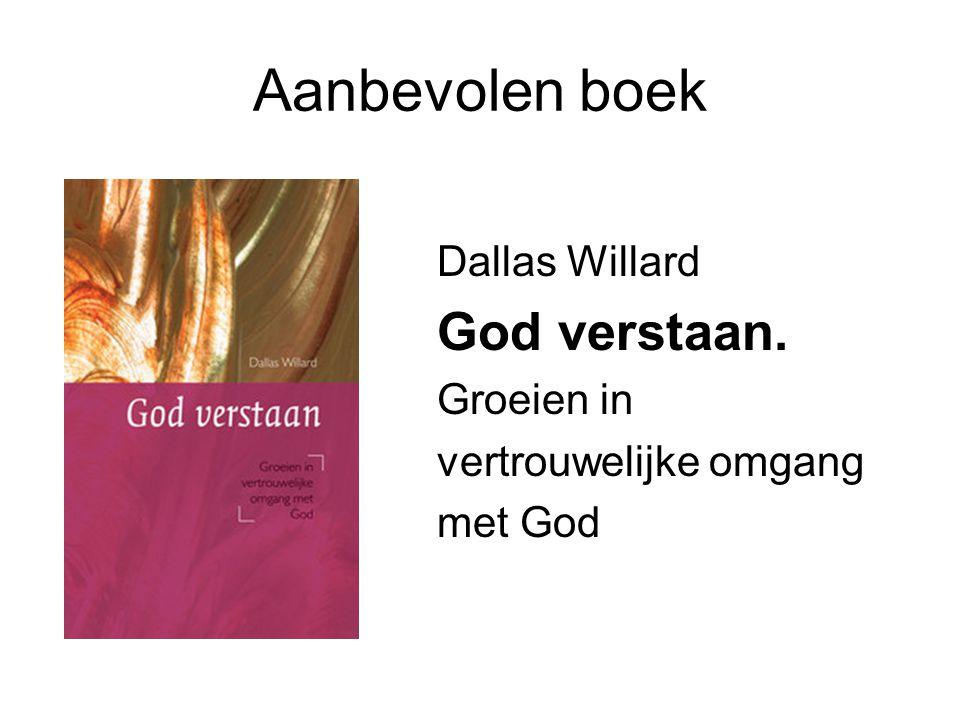 Aanbevolen boek Dallas Willard God verstaan. Groeien in vertrouwelijke omgang met God