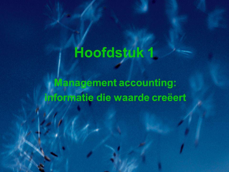 Hoofdstuk 1 Management accounting: informatie die waarde creëert