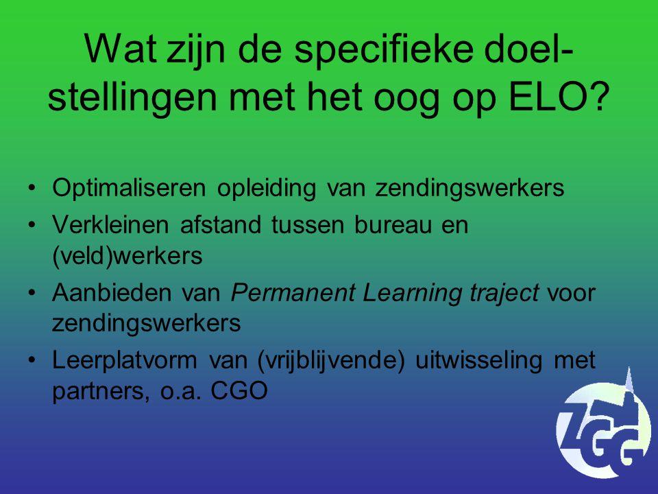 Wat zijn de specifieke doel- stellingen met het oog op ELO.