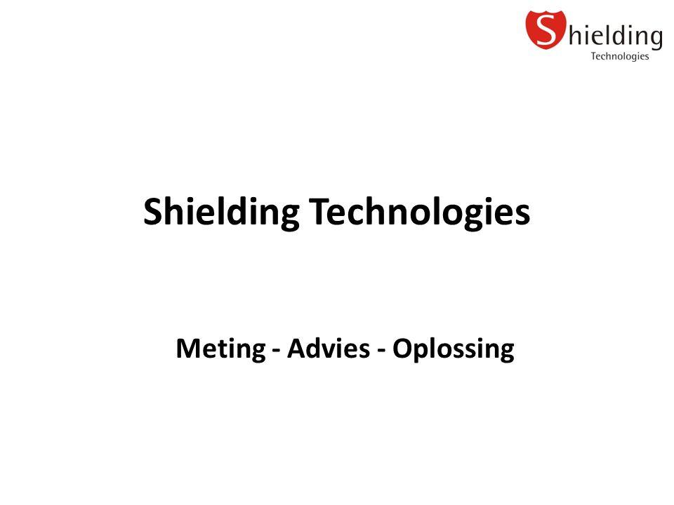 Shielding Technologies Meting - Advies - Oplossing