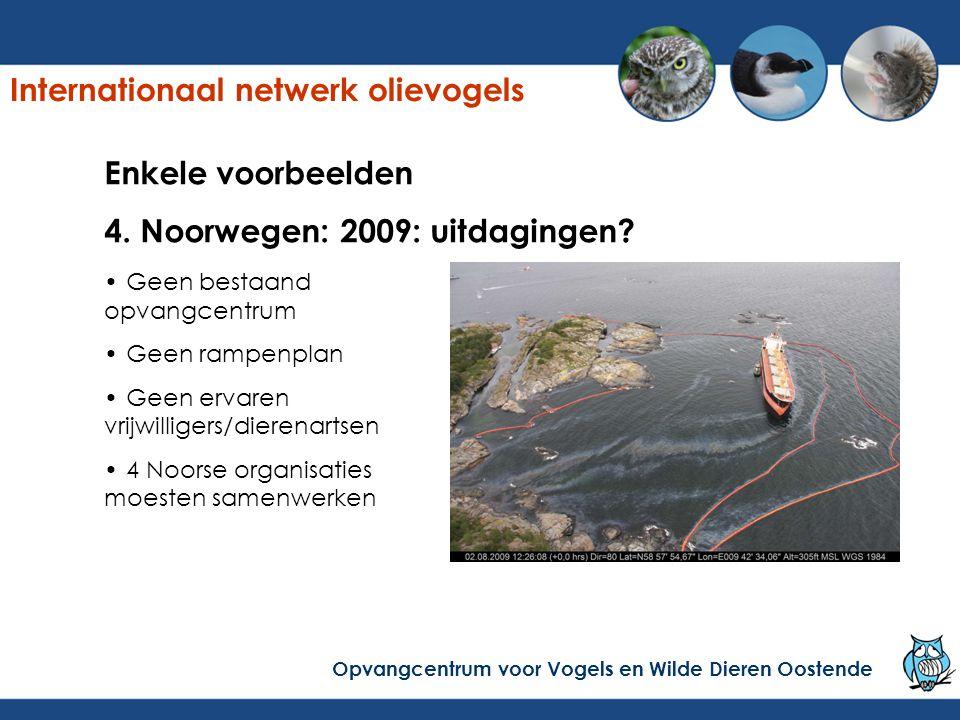 Enkele voorbeelden 4. Noorwegen: 2009: uitdagingen? Geen bestaand opvangcentrum Geen rampenplan Geen ervaren vrijwilligers/dierenartsen 4 Noorse organ