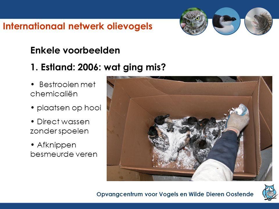 Enkele voorbeelden 1. Estland: 2006: wat ging mis? Bestrooien met chemicaliën plaatsen op hooi Direct wassen zonder spoelen Afknippen besmeurde veren