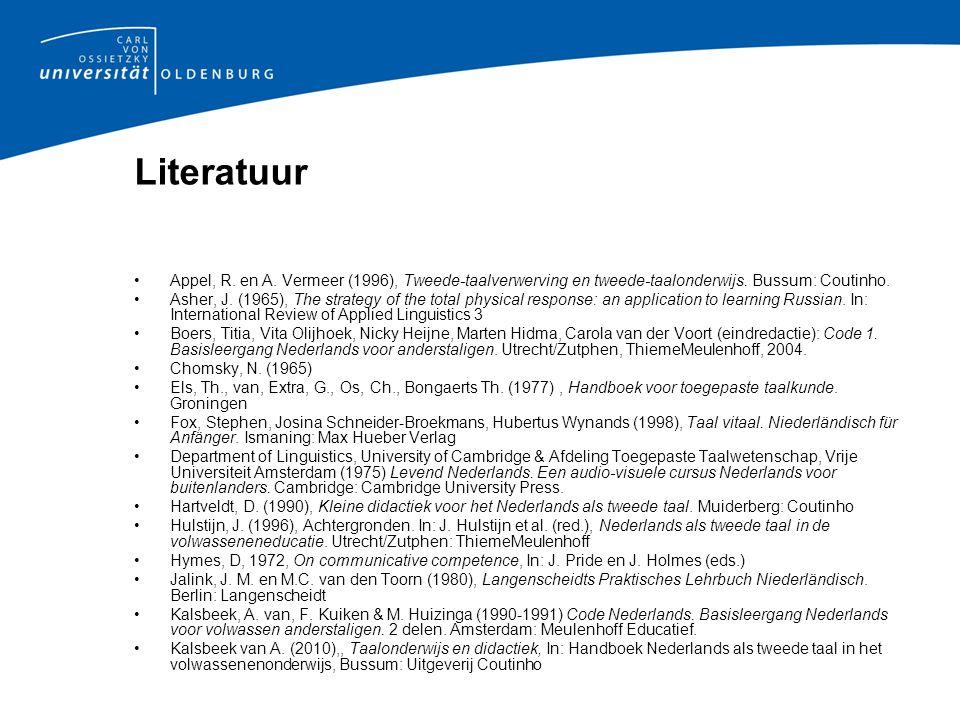 Literatuur Appel, R.en A. Vermeer (1996), Tweede-taalverwerving en tweede-taalonderwijs.