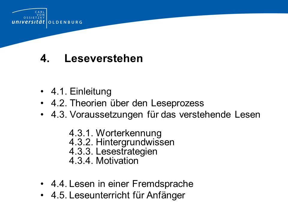 4.Leseverstehen 4.1. Einleitung 4.2. Theorien über den Leseprozess 4.3.