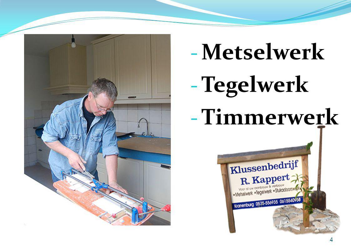 - Metselwerk - Tegelwerk - Timmerwerk 4