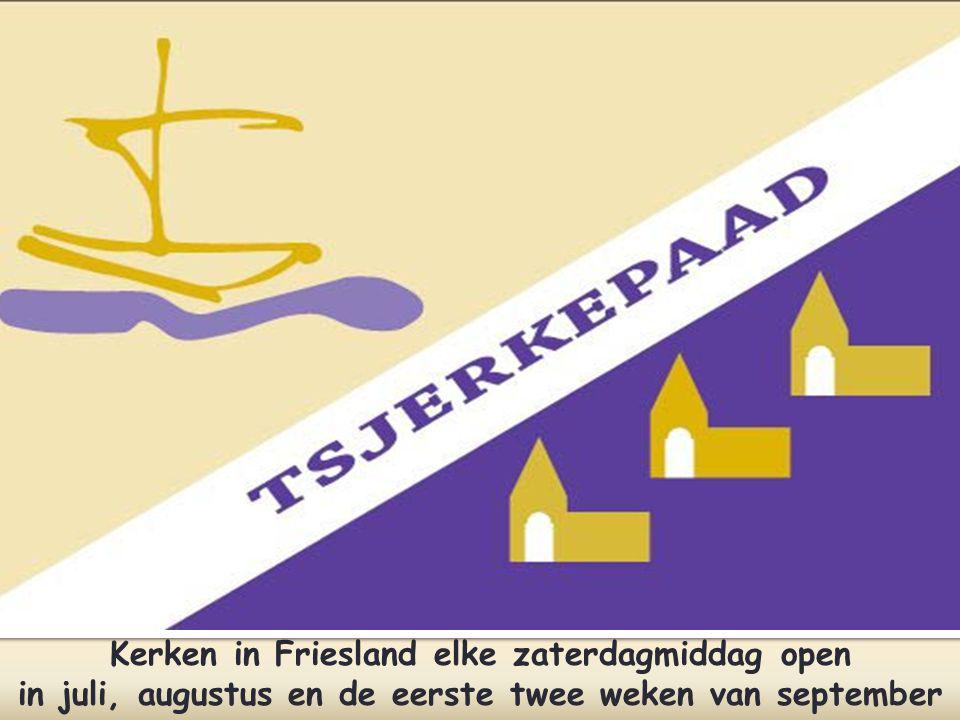 Kerken in Friesland elke zaterdagmiddag open in juli, augustus en de eerste twee weken van september
