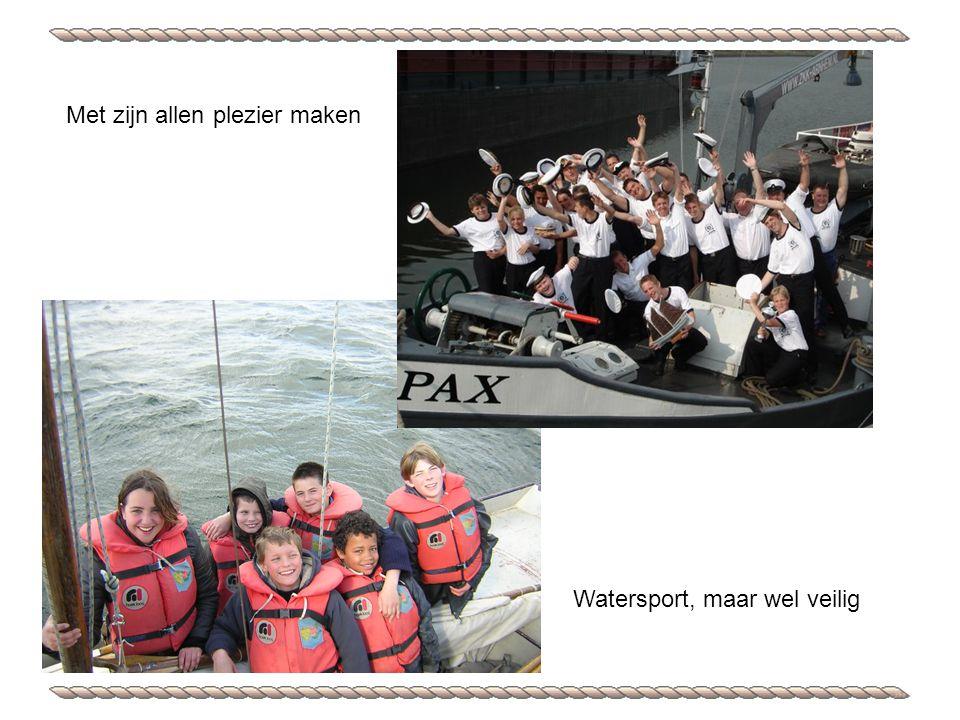 Watersport, maar wel veilig Met zijn allen plezier maken