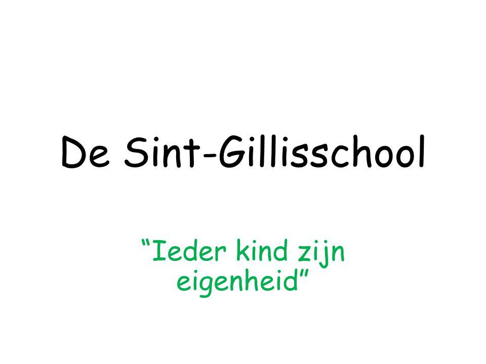 De Sint-Gillisschool Ieder kind zijn eigenheid