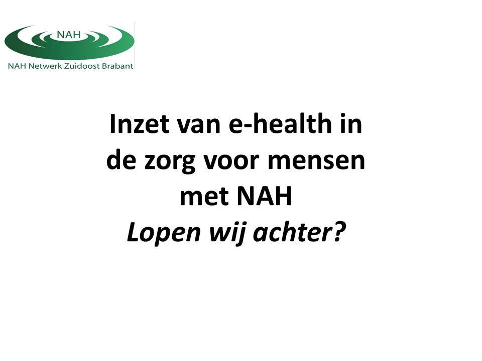 Inzet van e-health in de zorg voor mensen met NAH Lopen wij achter?