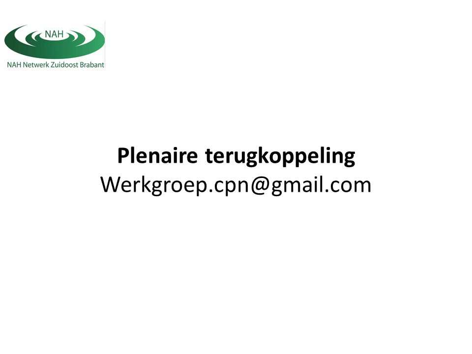 Plenaire terugkoppeling Werkgroep.cpn@gmail.com