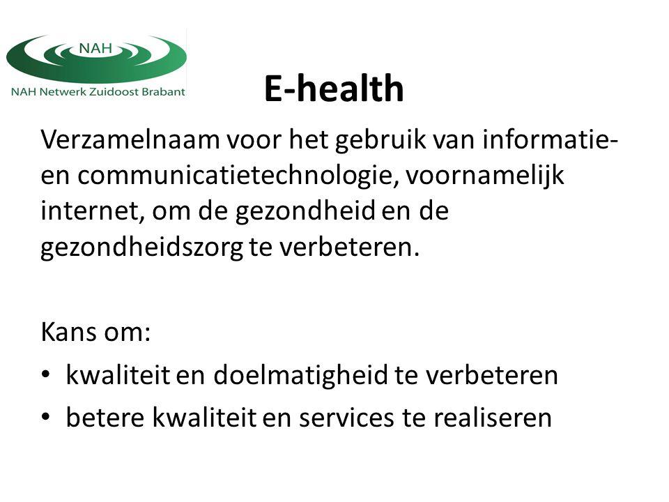 E-health Verzamelnaam voor het gebruik van informatie- en communicatietechnologie, voornamelijk internet, om de gezondheid en de gezondheidszorg te verbeteren.