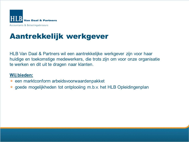 HLB Opleidingenplan HLB Van Daal & Partners biedt haar medewerkers de mogelijkheid voor verdere ontplooiing d.m.v.: studie (beroepsopleidingen, cursussen/trainingen en permanente educatie) management development high potential program