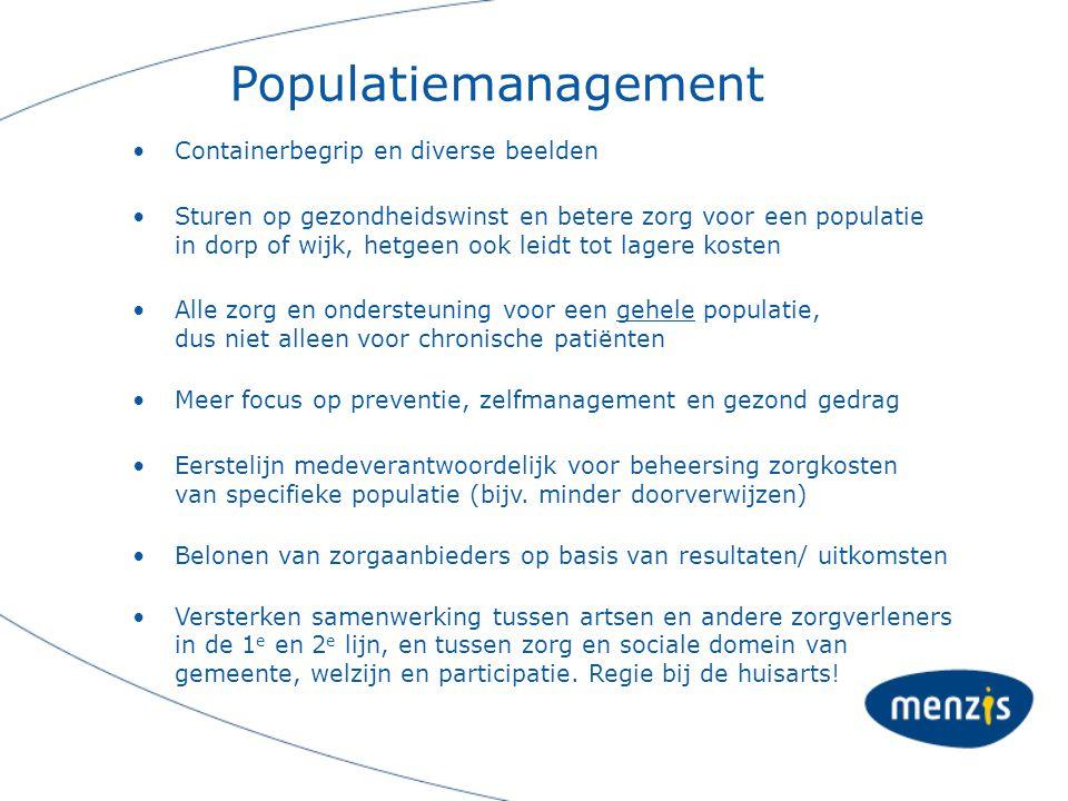 Populatiemanagement Containerbegrip en diverse beelden Sturen op gezondheidswinst en betere zorg voor een populatie in dorp of wijk, hetgeen ook leidt