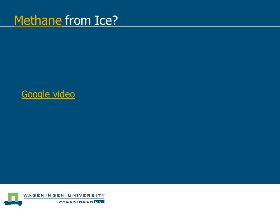 MethaneMethane from Ice? Google video