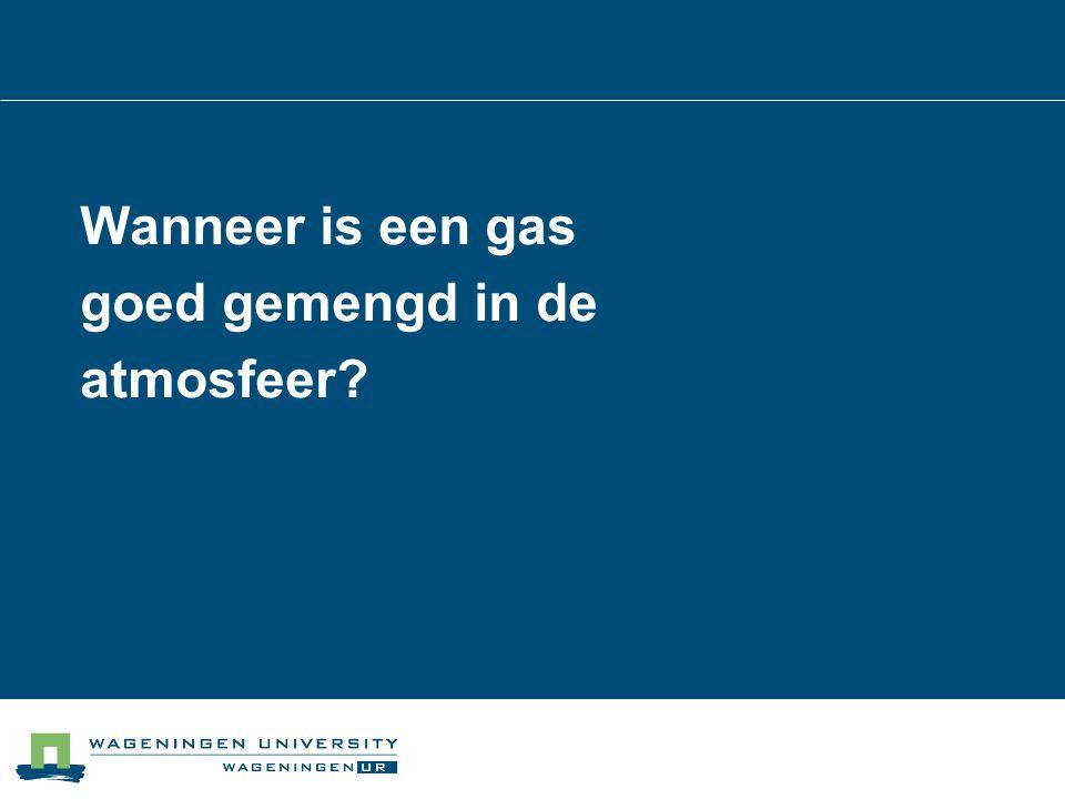 Wanneer is een gas goed gemengd in de atmosfeer?