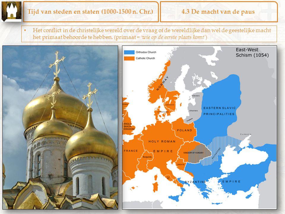 Tijd van steden en staten (1000-1500 n. Chr.)4.3 De macht van de paus Het conflict in de christelijke wereld over de vraag of de wereldlijke dan wel d