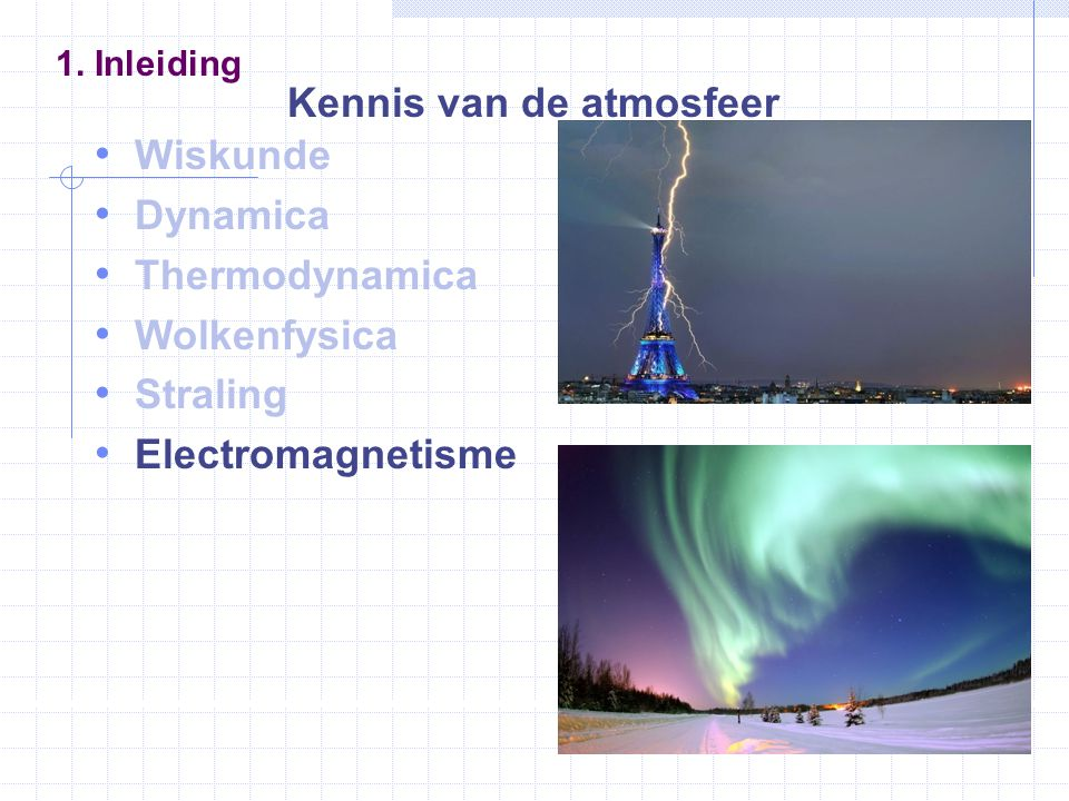 Wiskunde Dynamica Thermodynamica Wolkenfysica Straling Electromagnetisme 1.