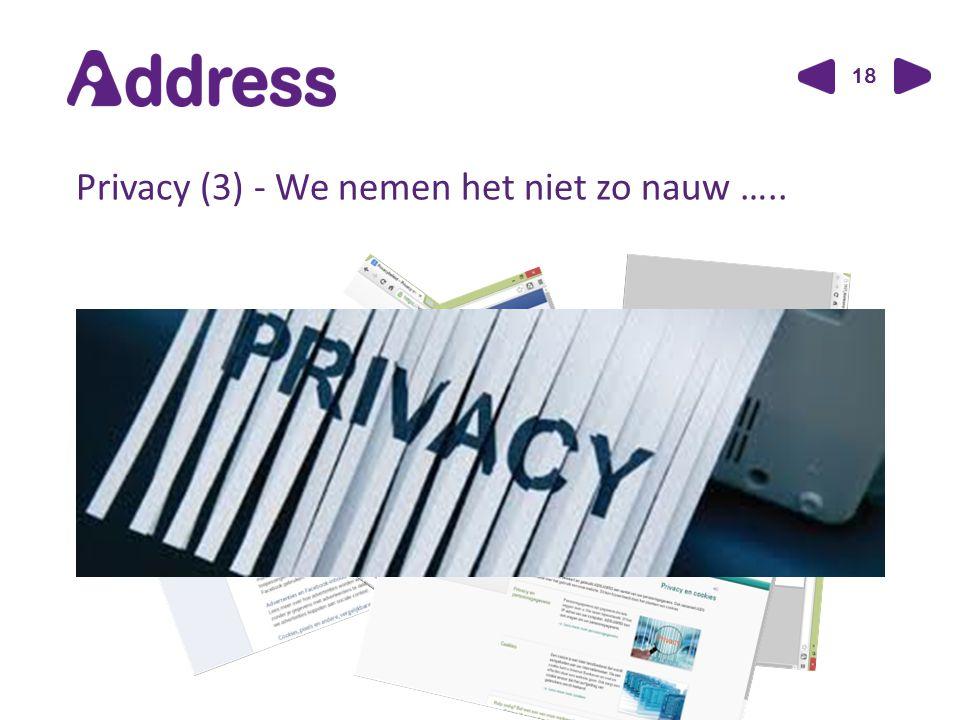 18 Privacy (3) - We nemen het niet zo nauw …..