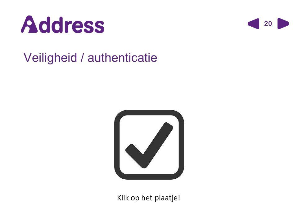 20 Veiligheid / authenticatie Klik op het plaatje!