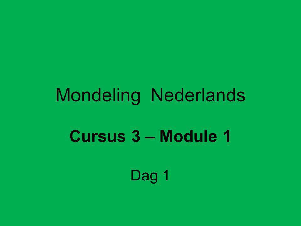 Mondeling Nederlands Cursus 3 – Module 1 Dag 1