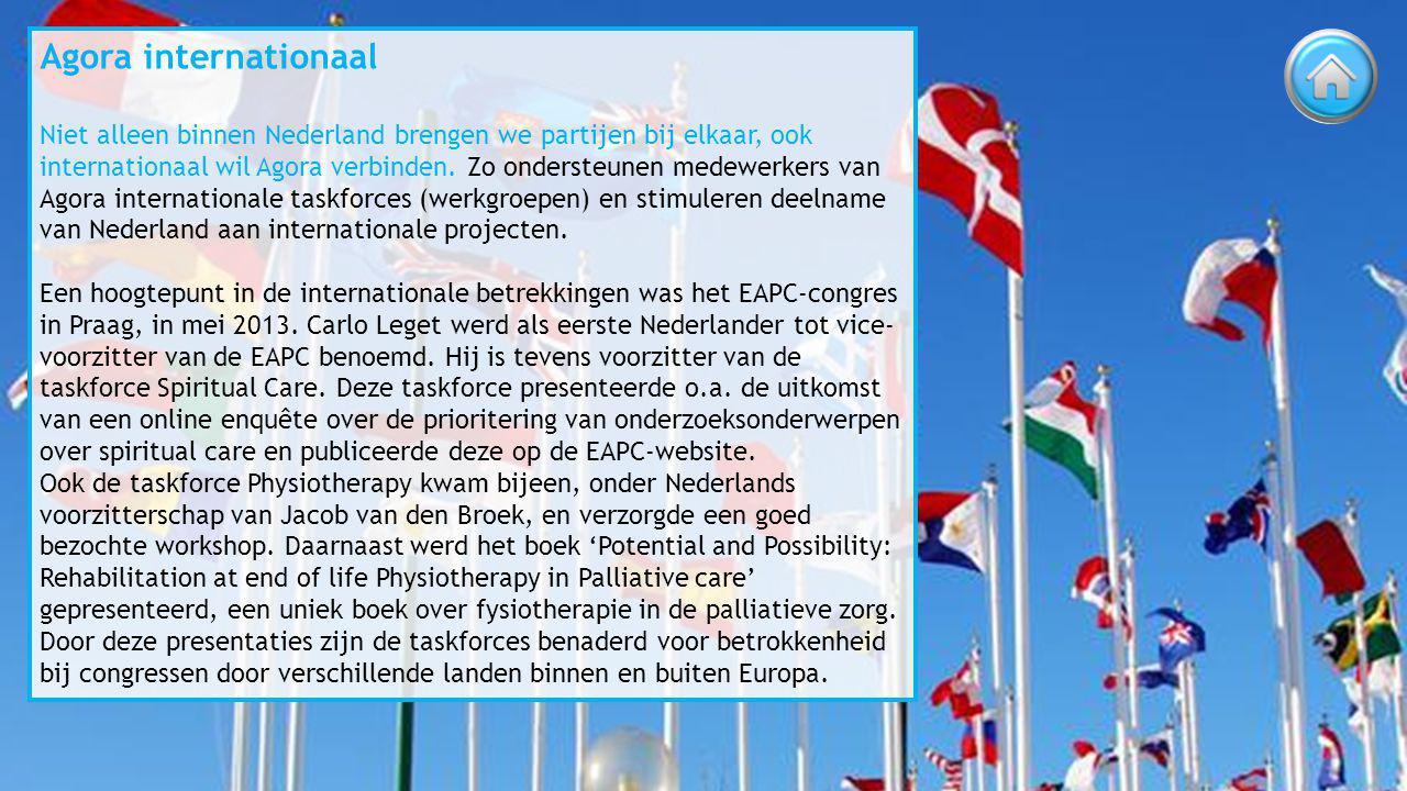 Agora internationaal Niet alleen binnen Nederland brengen we partijen bij elkaar, ook internationaal wil Agora verbinden.
