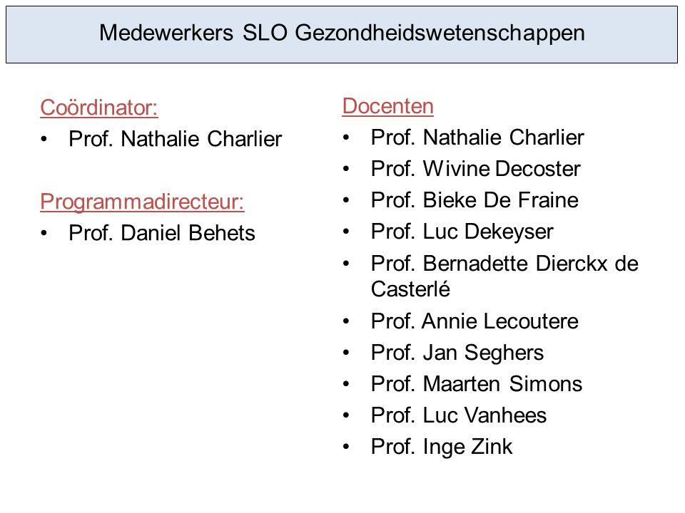 Medewerkers SLO Gezondheidswetenschappen Coördinator: Prof.