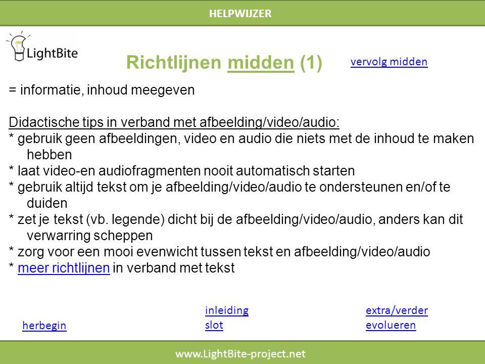 HELPWIJZER www.LightBite-project.net = informatie, inhoud meegeven Didactische tips in verband met afbeelding/video/audio: * gebruik geen afbeeldingen