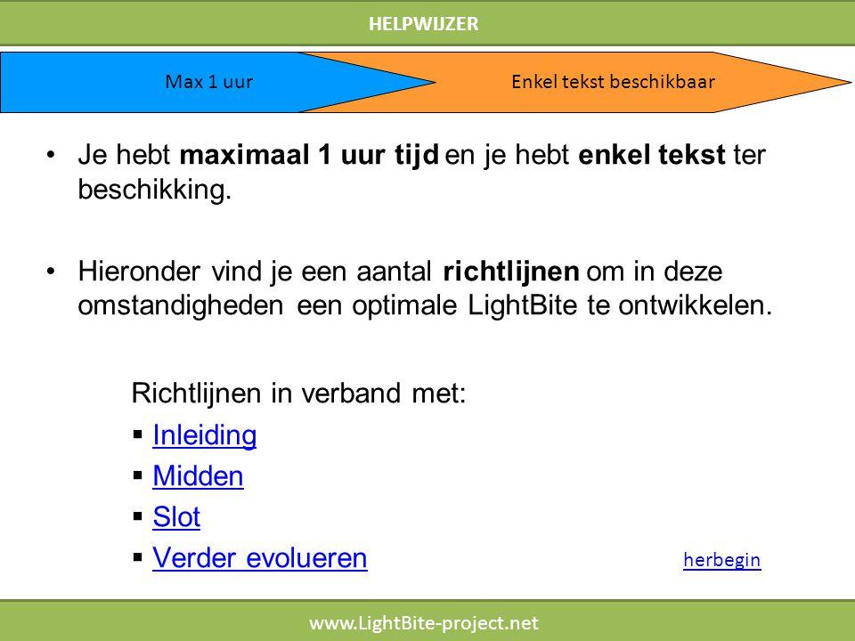 HELPWIJZER www.LightBite-project.net Je hebt maximaal 1 uur tijd en je hebt enkel tekst ter beschikking. Hieronder vind je een aantal richtlijnen om i