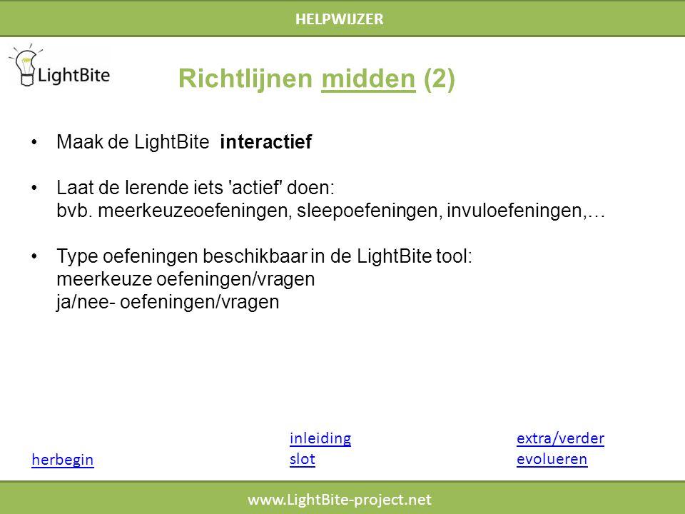 HELPWIJZER www.LightBite-project.net Maak de LightBite interactief Laat de lerende iets actief doen: bvb.