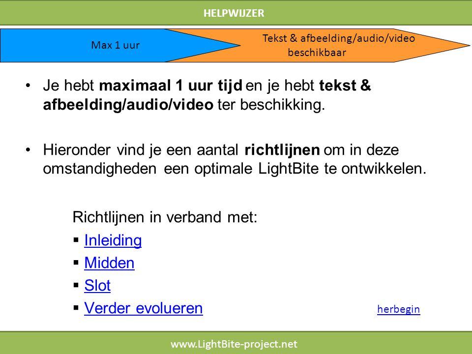 HELPWIJZER www.LightBite-project.net Je hebt maximaal 1 uur tijd en je hebt tekst & afbeelding/audio/video ter beschikking. Hieronder vind je een aant