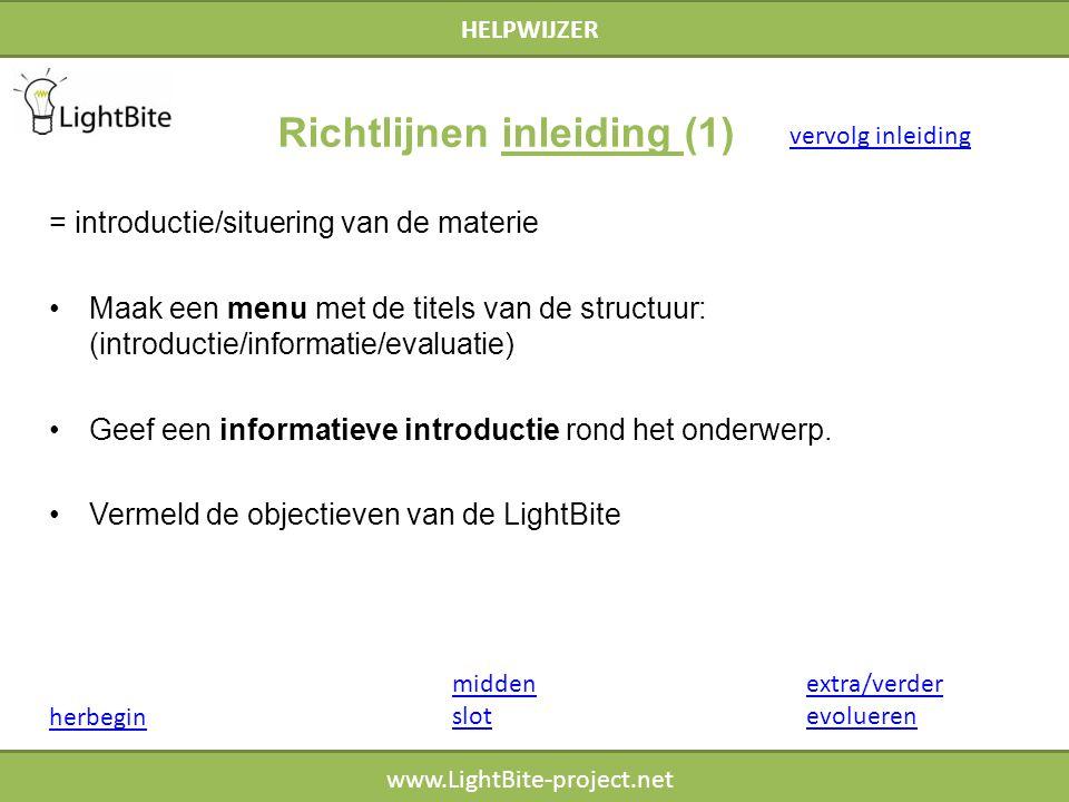 HELPWIJZER www.LightBite-project.net = introductie/situering van de materie Maak een menu met de titels van de structuur: (introductie/informatie/eval