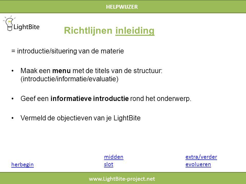 HELPWIJZER www.LightBite-project.net inleiding slot herbegin extra/verder evolueren Richtlijnen midden (2) Let op: van een scherm leren is anders dan op papier leren.