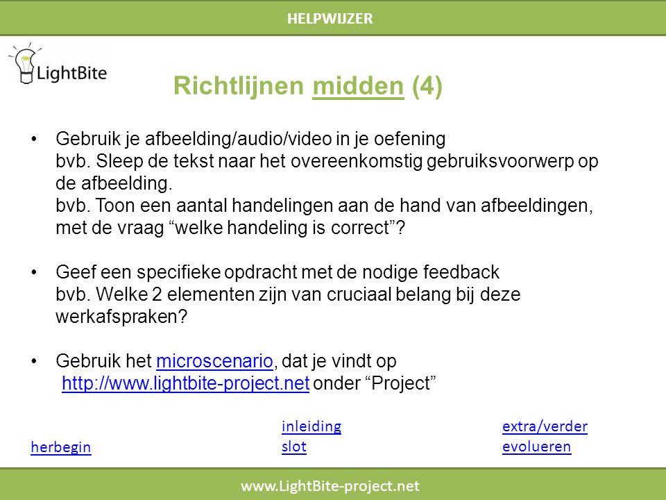 HELPWIJZER www.LightBite-project.net Gebruik je afbeelding/audio/video in je oefening bvb.