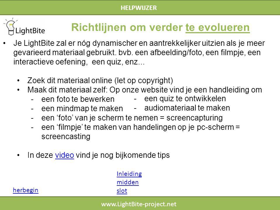 HELPWIJZER www.LightBite-project.net HELPWIJZER Inleiding midden slot herbegin Richtlijnen om verder te evolueren Je LightBite zal er nóg dynamischer