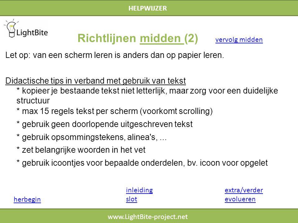 HELPWIJZER www.LightBite-project.net inleiding slot herbegin extra/verder evolueren Richtlijnen midden (2) Let op: van een scherm leren is anders dan