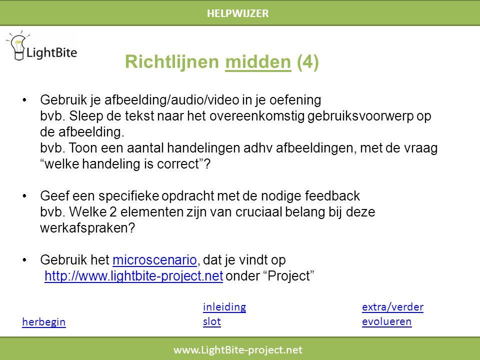 HELPWIJZER www.LightBite-project.net Gebruik je afbeelding/audio/video in je oefening bvb. Sleep de tekst naar het overeenkomstig gebruiksvoorwerp op